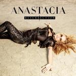 Resurrection Anastacia