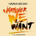 Whatever We Want (Cd Single) Havana Brown