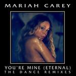 You're Mine (Eternal) (The Dance Remixes) (Ep) Mariah Carey