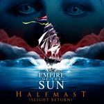 Half Mast (Slight Return) (Cd Single) Empire Of The Sun