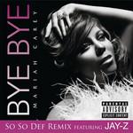 Bye Bye (Featuring Jay-Z) (So So Def Remix) (Cd Single) Mariah Carey