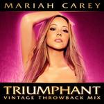 Triumphant (Vintage Throwback Mix) (Cd Single) Mariah Carey