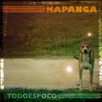 Todo Es Poco Kapanga