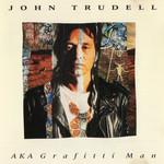 A.k.a. Graffiti Man John Trudell