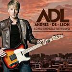 Como Empezar De Nuevo Andres De Leon