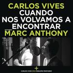 Cuando Nos Volvamos A Encontrar (Featuring Marc Anthony) (Cd Single) Carlos Vives