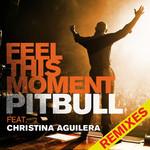 Feel This Moment (Featuring Christina Aguilera) (Remixes) (Ep) Pitbull
