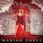Oh Santa! (The Remixes) (Ep) Mariah Carey