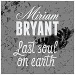 Last Soul On Earth (Cd Single) Miriam Bryant