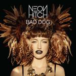 Bad Dog (Ep) Neon Hitch