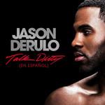 Talk Dirty (Featuring 2 Chainz) (En Español) (Cd Single) Jason Derulo