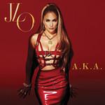 A.k.a. (Deluxe Edition) Jennifer Lopez