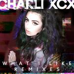 What I Like (Remixes) (Ep) Charli Xcx