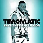 Save The Dancefloor (Cd Single) Timomatic