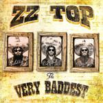 The Very Baddest Of Zz Top Zz Top