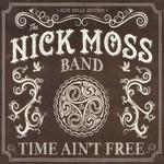 Time Ain't Free Nick Moss Band