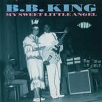 My Sweet Little Angel B.b. King