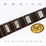 Six Silver Strings B.b. King