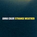 Strange Weather (Ep) Anna Calvi