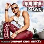 Movin' (Featuring Birdman, K.m.c. & Caskey) (Cd Single) Mohombi