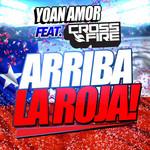 Arriba La Roja (Featuring Crossfire) (Cd Single) Yoan Amor