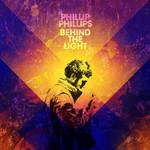 Behind The Light Phillip Phillips