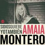 Si Dios Quiere Yo Tambien Amaia Montero