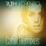Dancing In The Rain (Cahill Remixes) (Ep) Ruth Lorenzo