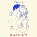Crush Songs Karen O