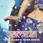 Ya Se Acabo El Tener Dueño (Cd Single) Camela