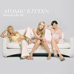 Someone Like Me (Cd Single) Atomic Kitten