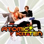 See Ya (Cd Single) Atomic Kitten