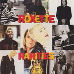 Rarities Roxette