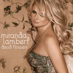 Dead Flowers (Cd Single) Miranda Lambert