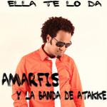 Ella Te Lo Da (Cd Single) Amarfis Y La Banda De Atakke