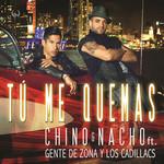 Tu Me Quemas (Featuring Gente De Zona & Los Cadillac's) (Cd Single) Chino & Nacho