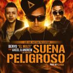 Suena Peligroso (Featuring Axcel & Andrew) (Cd Single) Benyo El Multifacetico