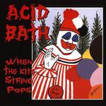 When The Kite String Pops Acid Bath