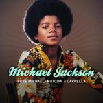 Pure Michael: Motown A Capella Michael Jackson