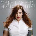 Heart On My Sleeve Mary Lambert