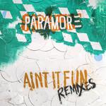 Ain't It Fun (Remixes) (Ep) Paramore