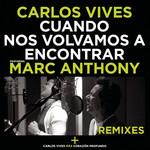 Cuando Nos Volvamos A Encontrar (Featuring Marc Anthony) (Remixes) (Cd Single) Carlos Vives