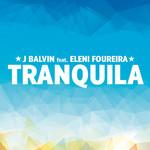 Tranquila (Featuring Eleni Foureira) (Cd Single) J. Balvin