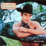 Piel De Niña Alejandro Fernandez