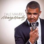 Dale Mambo Henry Mendez