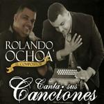 El Compositor Canta Sus Canciones Rolando Ochoa