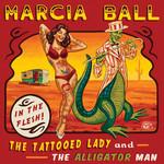 Tattooed Lady And The Alligator Man Marcia Ball