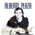 Que Cante La Vida Alberto Plaza