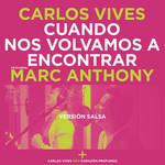 Cuando Nos Volvamos A Encontrar (Featuring Marc Anthony) (Version Salsa) (Cd Single) Carlos Vives
