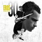 Eros 30 Eros Ramazzotti